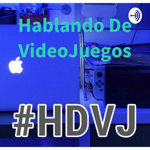 Cover art for podcast Hablando De VideoJuegos