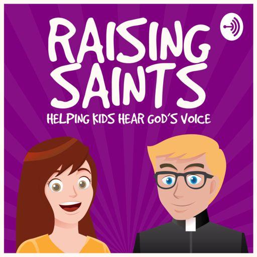 Cover art for podcast Raising Saints: Helping Kids Hear God's Voice
