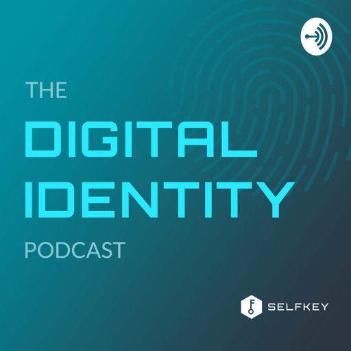 Cover art for podcast The Digital Identity Podcast by SelfKey | Blockchain | Digital Identity | Decentralization |
