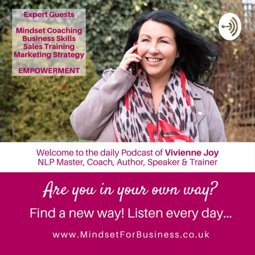 Cover art for podcast Get your 'Mindset for Business' with Vivienne Joy, Transformation Coach, Author, Speaker & Trainer