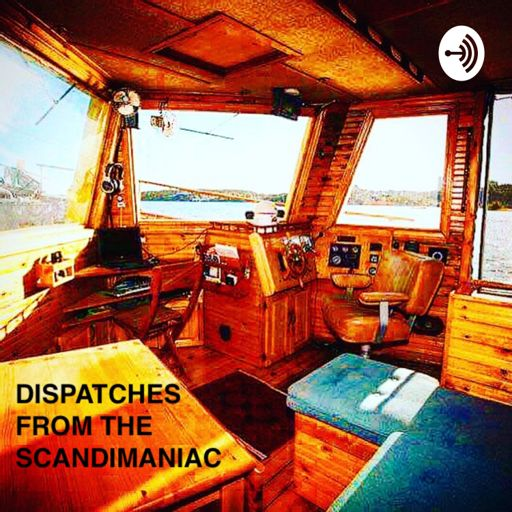 Cover art for podcast Dispatches from the Scandimaniac