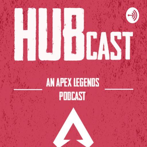 Apex Legends Hubcast On Radiopublic