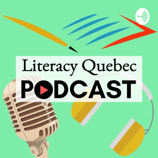 Cover art for podcast Literacy Quebec Podcast