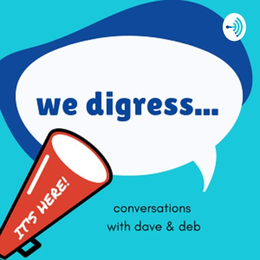Cover art for podcast We Digress