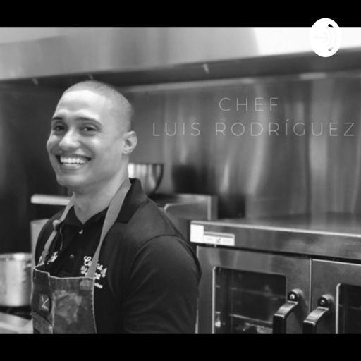 Chef Luis Rodríguez podcast on RadioPublic