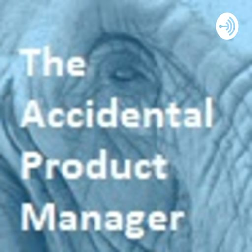 Cover art for podcast The Accidental Product Manager