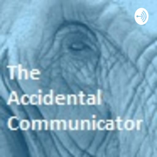 Cover art for podcast The Accidental Communicator