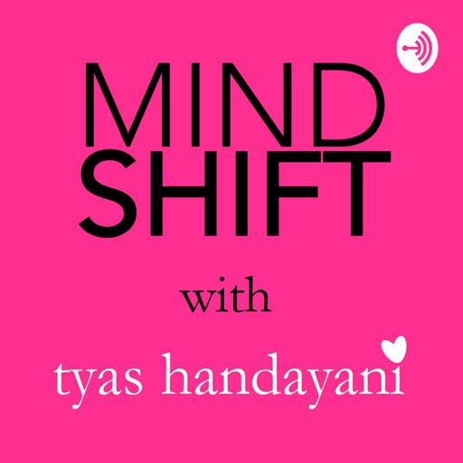 Cover art for podcast Mindshift with Tyas Handayani