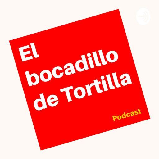 Cover art for podcast El bocadillo de Tortilla Podcast