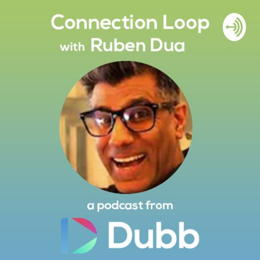 Cover art for podcast Connection Loop With Ruben Dua from Dubb