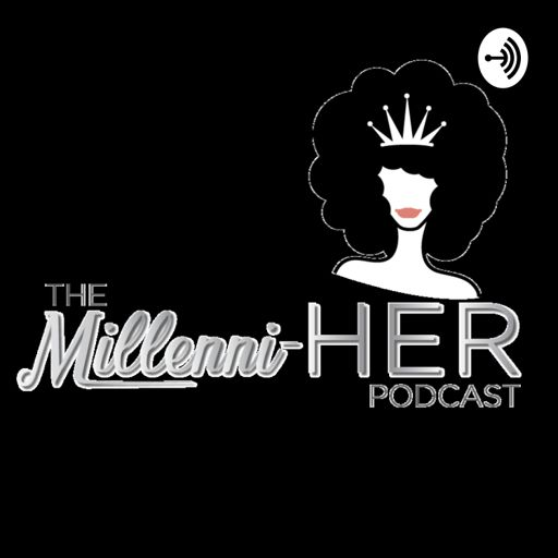 Cover art for podcast The Millenni-HER Podcast
