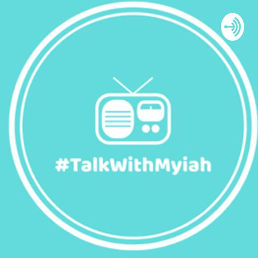 Cover art for podcast Talk with Myiah