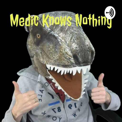 Cover art for podcast Medic Knows Nothing