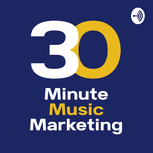 Cover art for podcast 30 Minute Music Marketing