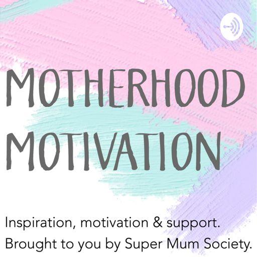 Cover art for podcast Motherhood Motivation