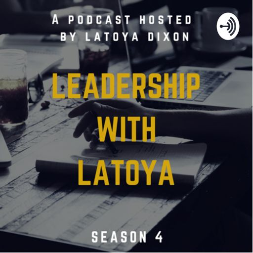 Cover art for podcast Leadership With Latoya Podcast