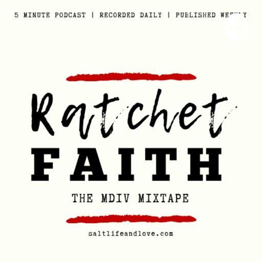 Cover art for podcast Ratchet Faith | The MDiv Mixtape