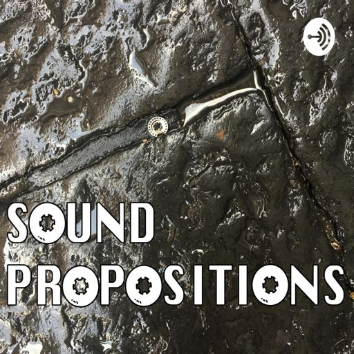 Cover art for podcast Sound Propositions