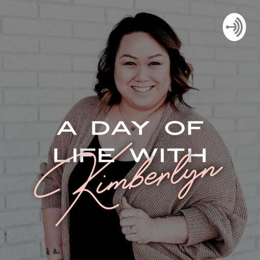 Cover art for podcast A Day of Life with Kimberlyn