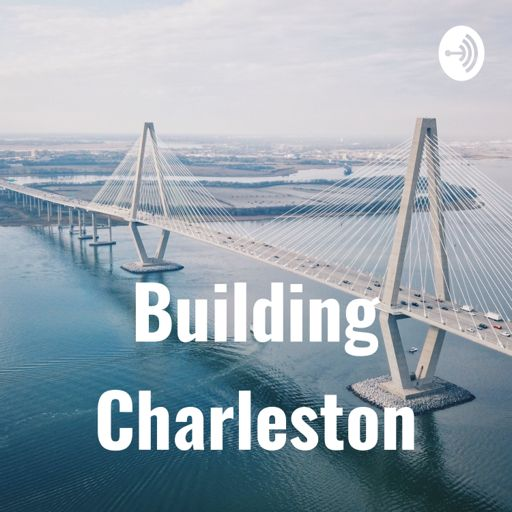Cover art for podcast Building Charleston