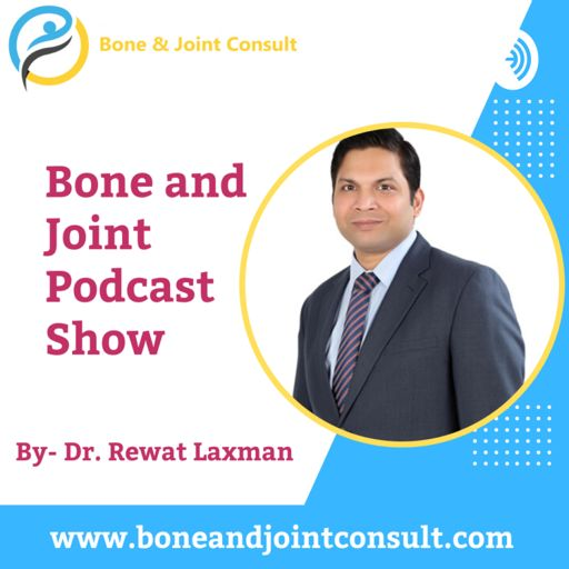 Cover art for podcast Understanding Orthopedic Injuries by Dr. Rewat Laxman | Best Orthopedic Surgeon In Bangalore