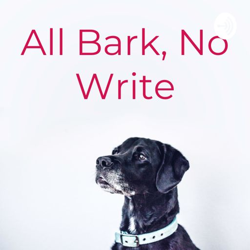 Cover art for podcast All Bark, No Write
