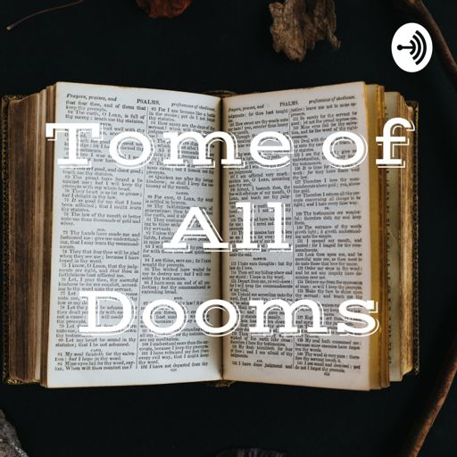 Tome of All Dooms on RadioPublic