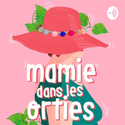 Cover art for podcast Mamie dans les orties