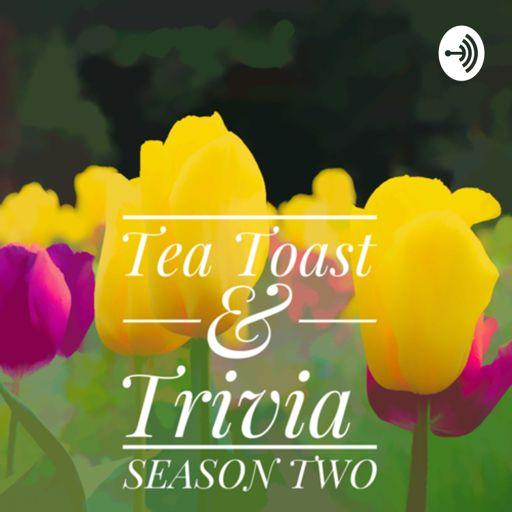 Cover art for podcast Tea. Toast. & Trivia.
