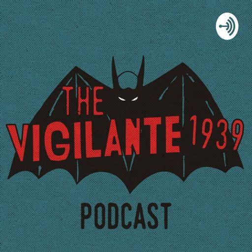 Cover art for podcast Vigilante 1939 Podcast