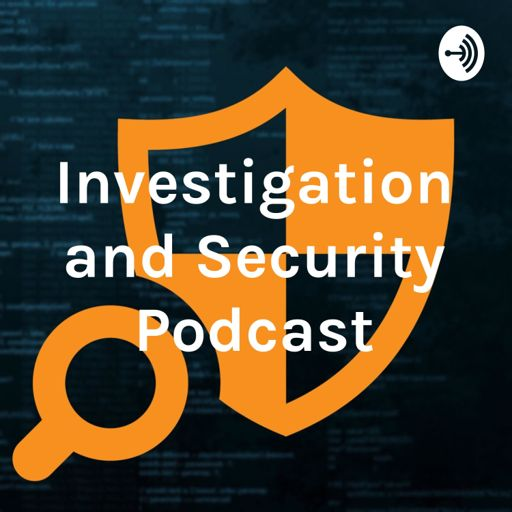 Cover art for podcast Investigation and Security Podcast