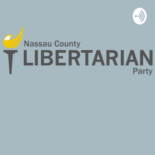 Cover art for podcast Nassau County Libertarian Party
