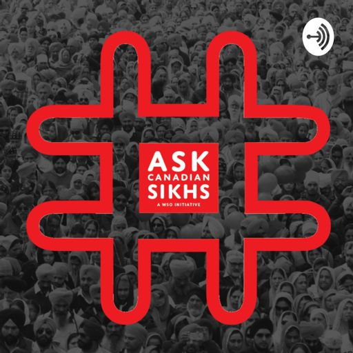 Cover art for podcast #AskCanadianSikhs the Podcast