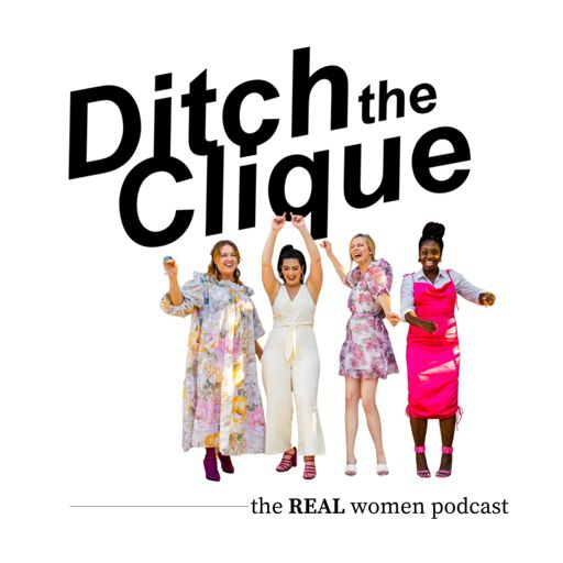 Cover art for podcast Ditch the Clique's REAL women podcast