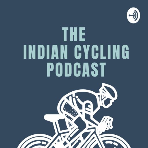 Cover art for podcast The Indian Cycling Podcast