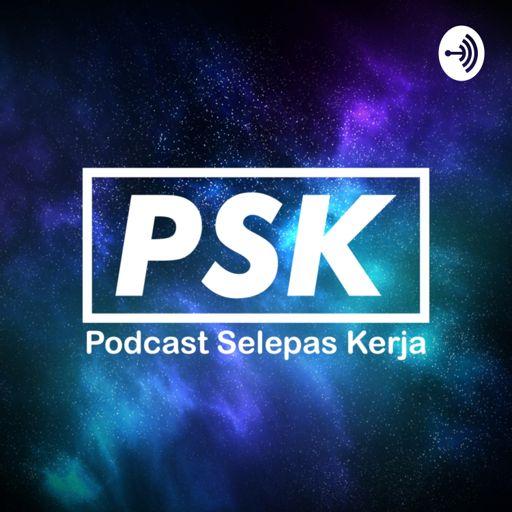 Cover art for podcast PSK Podcast Selepas Kerja
