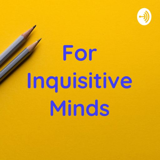 Cover art for podcast For Inquisitive Minds