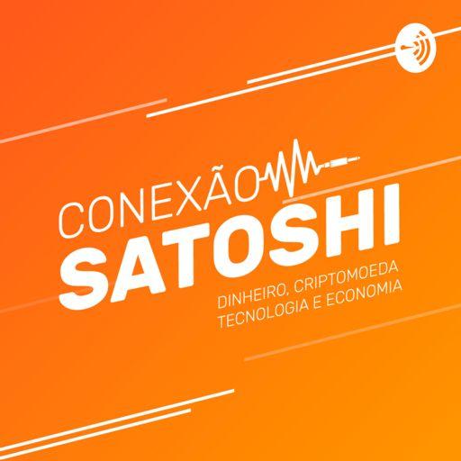 Cover art for podcast Conexão Satoshi - Tudo sobre Bitcoin