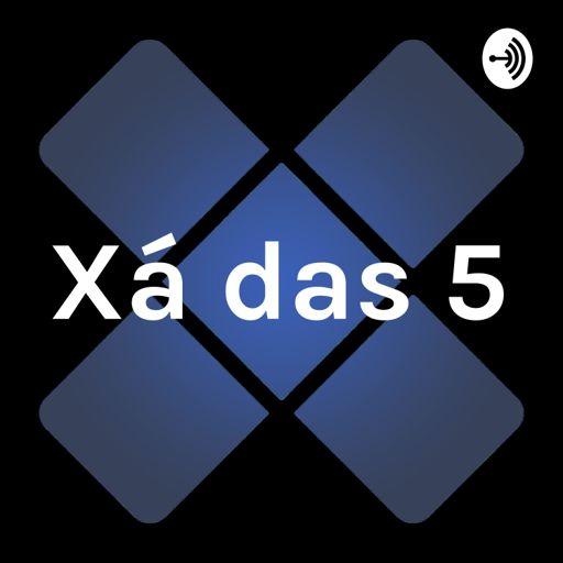 Cover art for podcast Xá das 5