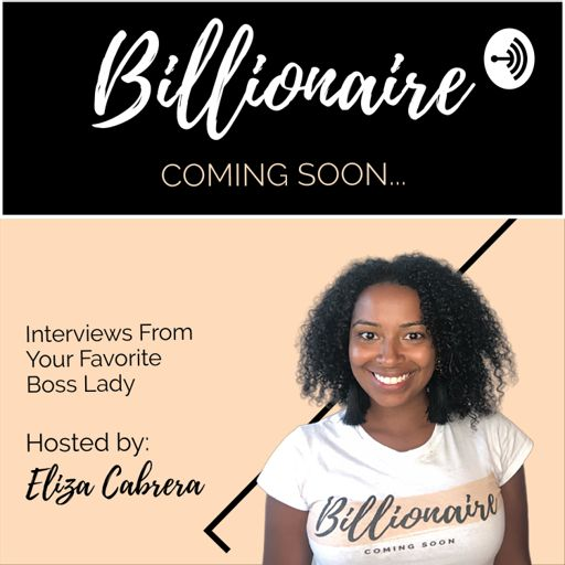 Cover art for podcast Billionaire Coming Soon Podcast