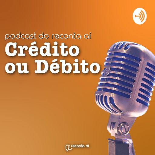 Cover art for podcast Crédito ou Débito