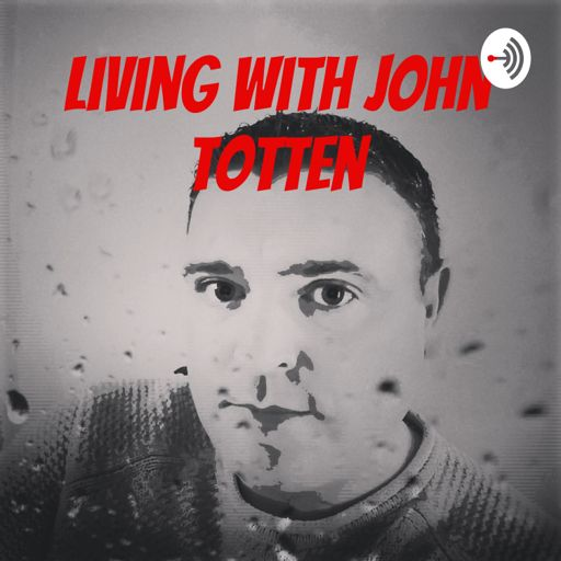 Cover art for podcast Living with John Totten