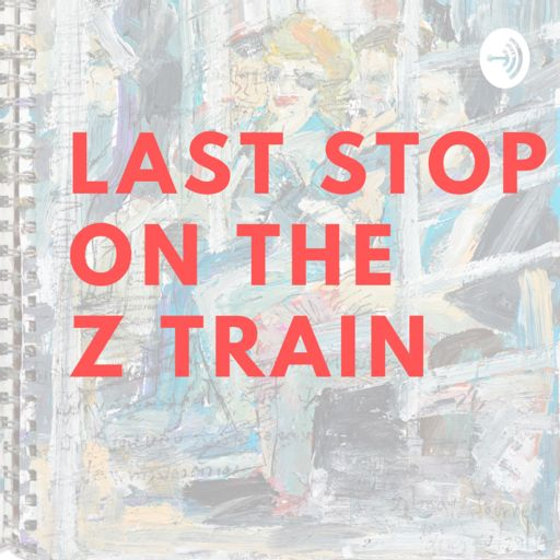 Cover art for podcast Last Stop on the Z Train