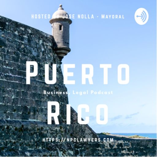 Cover art for podcast Puerto Rico, Business, Legal Podcast