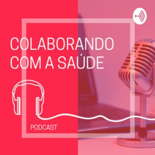 Cover art for podcast Colaborando com a Saúde