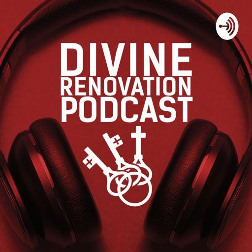 Cover art for podcast Divine Renovation Podcast
