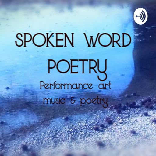 Cover art for podcast Spoken Word Poetry Podcast