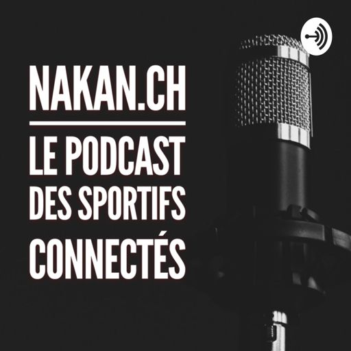 Cover art for podcast Le podcast de nakan.ch