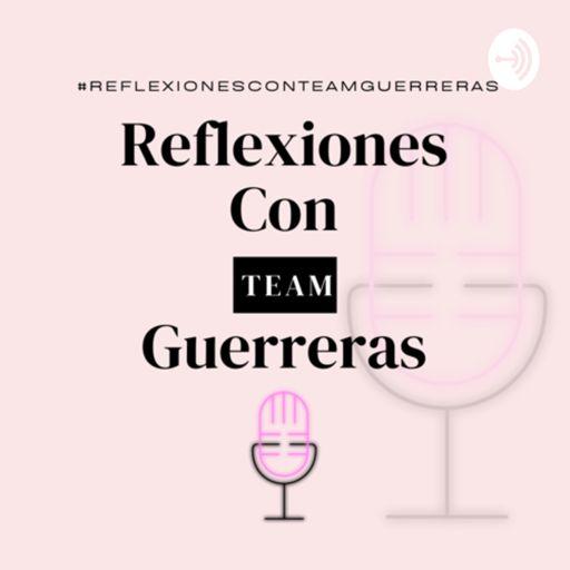 Cover art for podcast Reflexiones con Team Guerreras