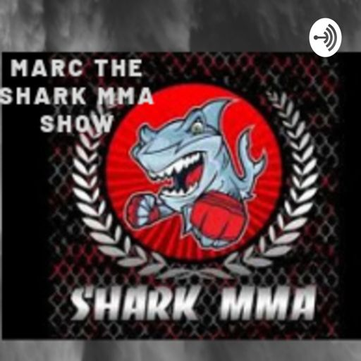 Cover art for podcast Marc The Shark MMA Show